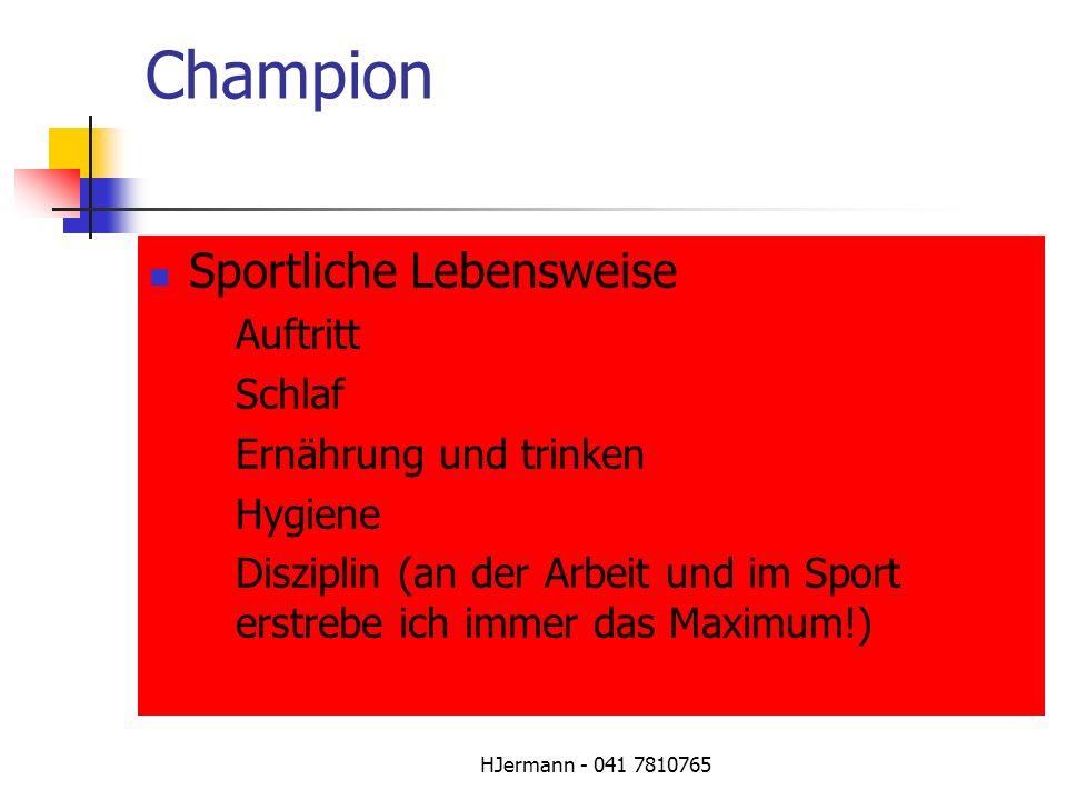 HJermann - 041 7810765 Champion Sportliche Lebensweise Auftritt Schlaf Ernährung und trinken Hygiene Disziplin (an der Arbeit und im Sport erstrebe ic