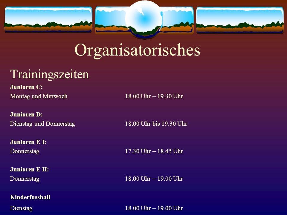 Organisatorisches Trainingszeiten Junioren C: Montag und Mittwoch18.00 Uhr – 19.30 Uhr Junioren D: Dienstag und Donnerstag18.00 Uhr bis 19.30 Uhr Juni