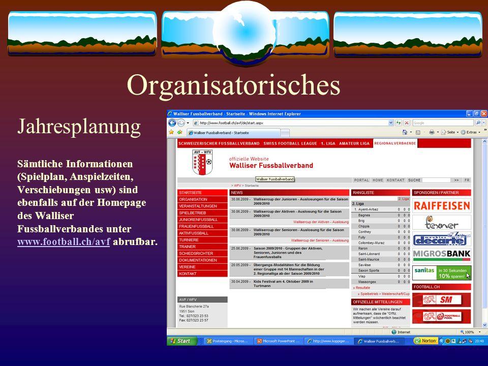 Organisatorisches Jahresplanung Sämtliche Informationen (Spielplan, Anspielzeiten, Verschiebungen usw) sind ebenfalls auf der Homepage des Walliser Fu