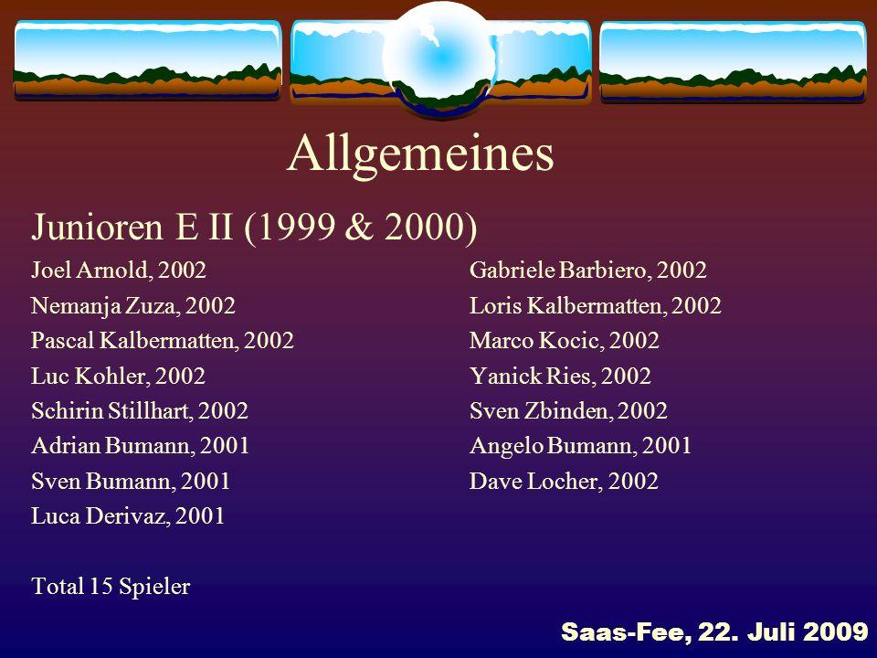 Allgemeines Junioren E II (1999 & 2000) Joel Arnold, 2002Gabriele Barbiero, 2002 Nemanja Zuza, 2002Loris Kalbermatten, 2002 Pascal Kalbermatten, 2002M