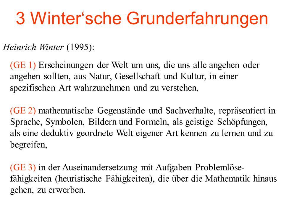 3 Wintersche Grunderfahrungen (GE 1) Erscheinungen der Welt um uns, die uns alle angehen oder angehen sollten, aus Natur, Gesellschaft und Kultur, in