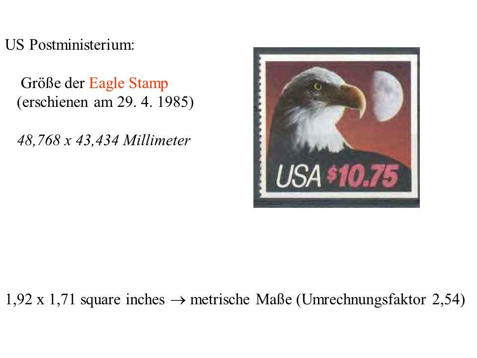 US Postministerium: Größe der Eagle Stamp (erschienen am 29. 4. 1985) 48,768 x 43,434 Millimeter 1,92 x 1,71 square inches metrische Maße (Umrechnungs