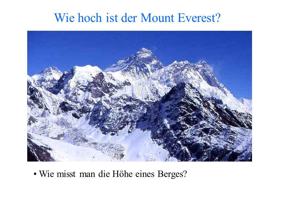 Wie hoch ist der Mount Everest? Wie misst man die Höhe eines Berges?