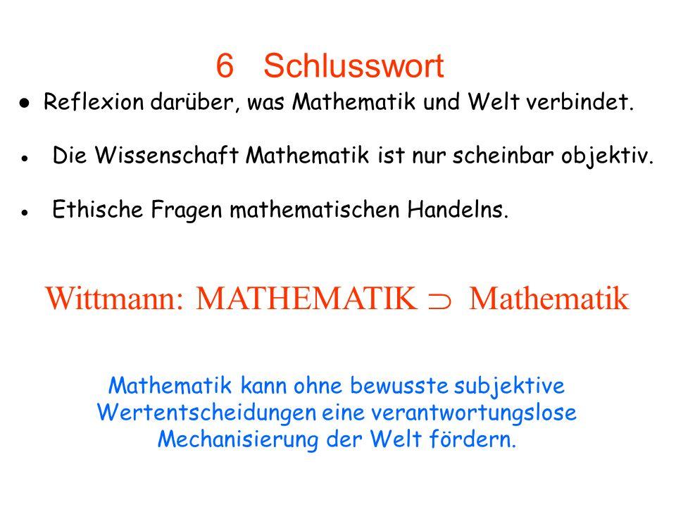 Reflexion darüber, was Mathematik und Welt verbindet. Die Wissenschaft Mathematik ist nur scheinbar objektiv. Ethische Fragen mathematischen Handelns.