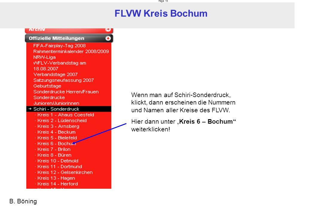 Page 13 FLVW Kreis Bochum B. Böning Wenn man auf Schiri-Sonderdruck, klickt, dann erscheinen die Nummern und Namen aller Kreise des FLVW. Hier dann un