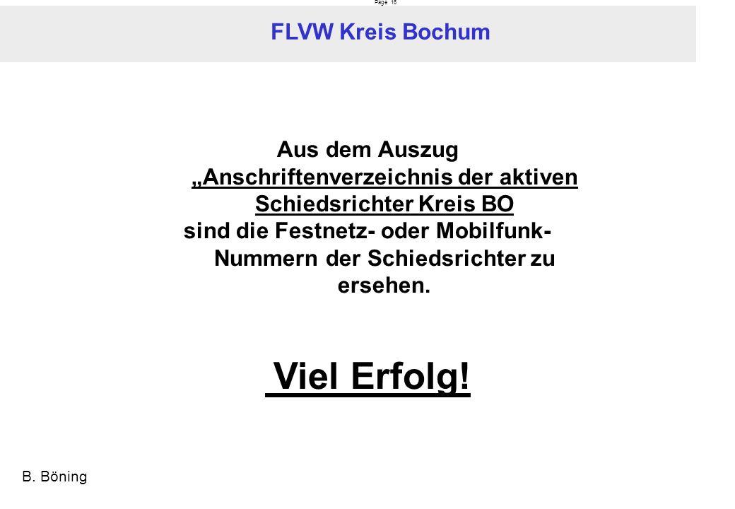 Page 16 FLVW Kreis Bochum B. Böning Aus dem Auszug Anschriftenverzeichnis der aktiven Schiedsrichter Kreis BO sind die Festnetz- oder Mobilfunk- Numme