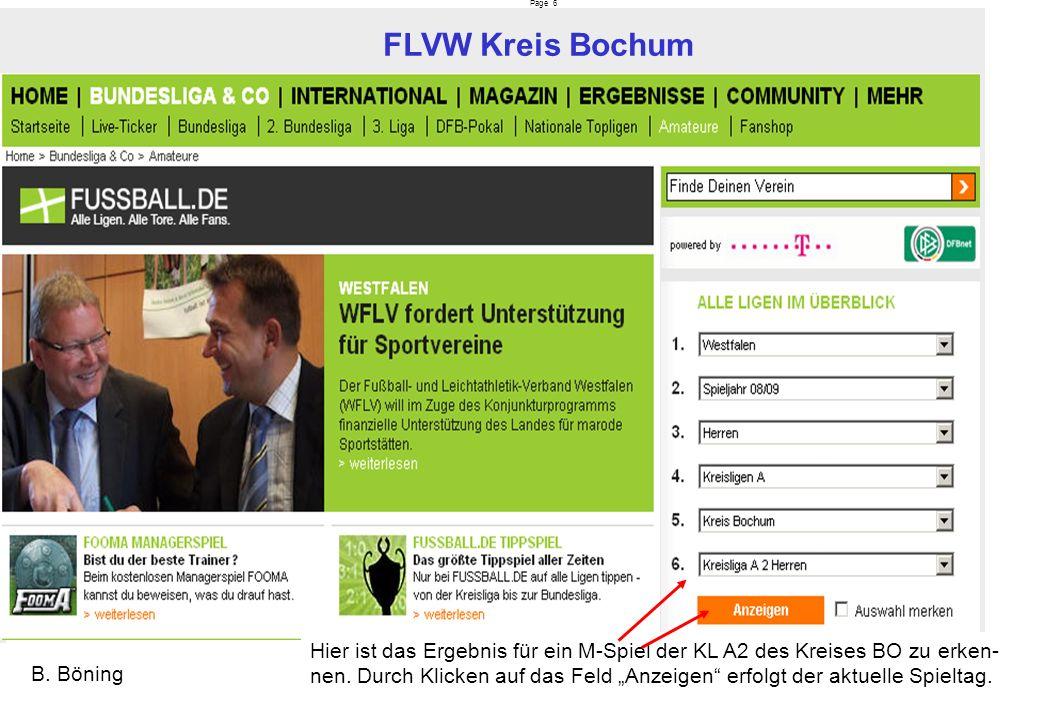 Page 6 FLVW Kreis Bochum B. Böning Hier ist das Ergebnis für ein M-Spiel der KL A2 des Kreises BO zu erken- nen. Durch Klicken auf das Feld Anzeigen e