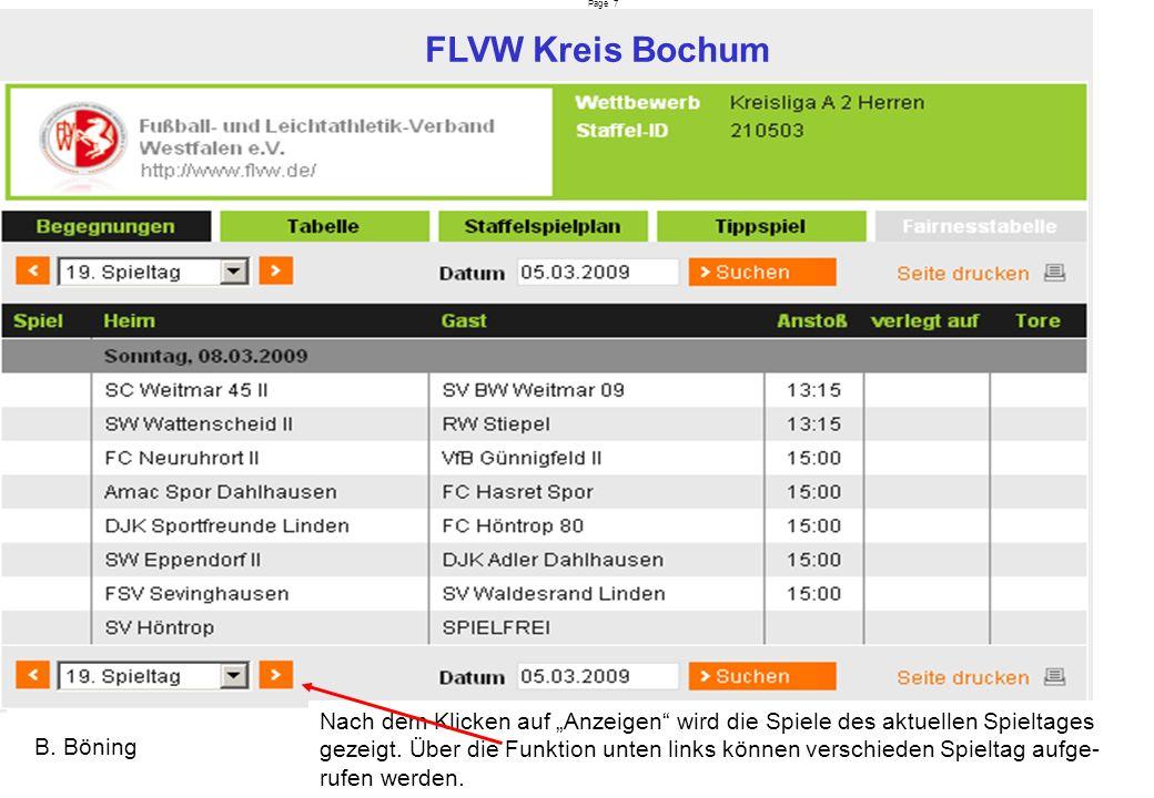 Page 7 FLVW Kreis Bochum B. Böning Nach dem Klicken auf Anzeigen wird die Spiele des aktuellen Spieltages gezeigt. Über die Funktion unten links könne