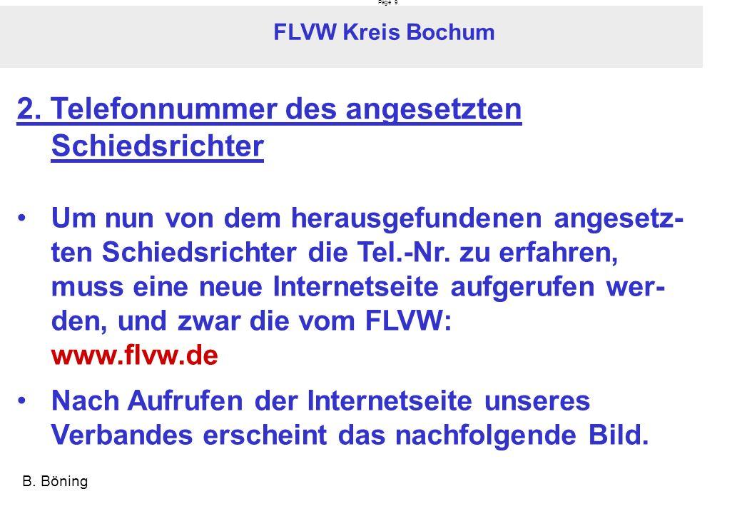 Page 9 FLVW Kreis Bochum B. Böning 2. Telefonnummer des angesetzten Schiedsrichter Um nun von dem herausgefundenen angesetz- ten Schiedsrichter die Te