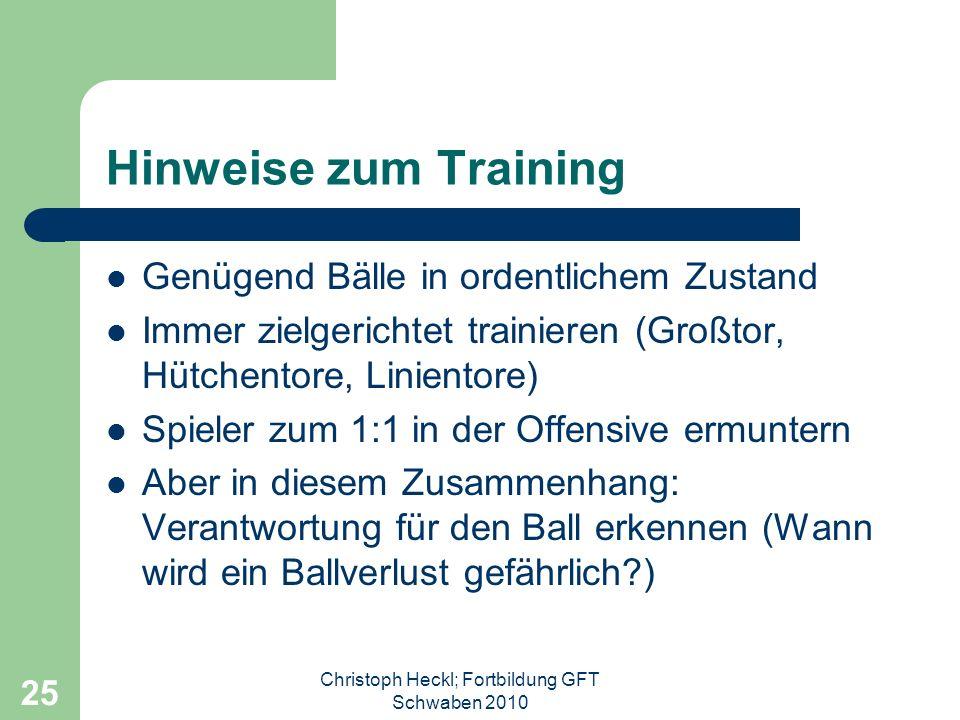 Christoph Heckl; Fortbildung GFT Schwaben 2010 24 Methodische Hinweise zum Dribbling 1. Erlernen von einfachen Richtungswechseln (Innenseite, Außensei
