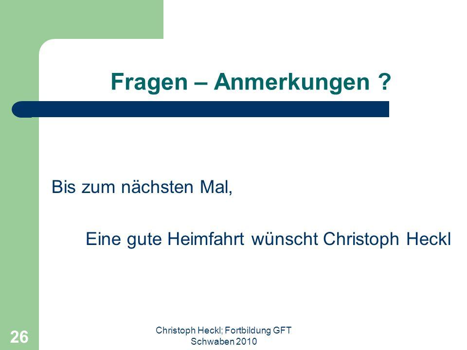 Christoph Heckl; Fortbildung GFT Schwaben 2010 25 Hinweise zum Training Genügend Bälle in ordentlichem Zustand Immer zielgerichtet trainieren (Großtor