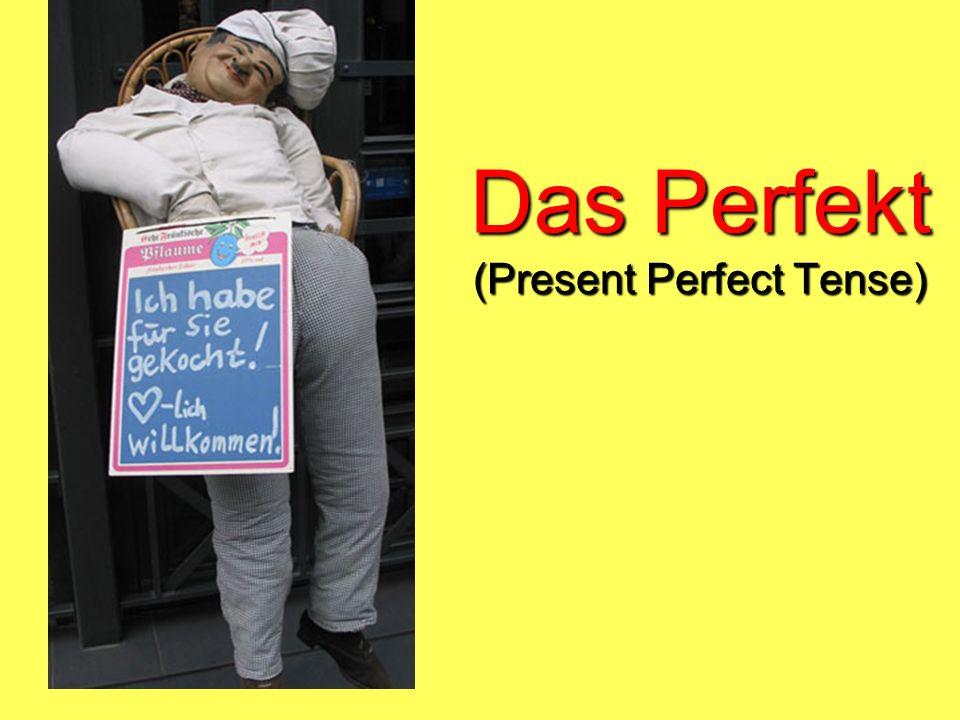 Das Perfekt (Present Perfect Tense)