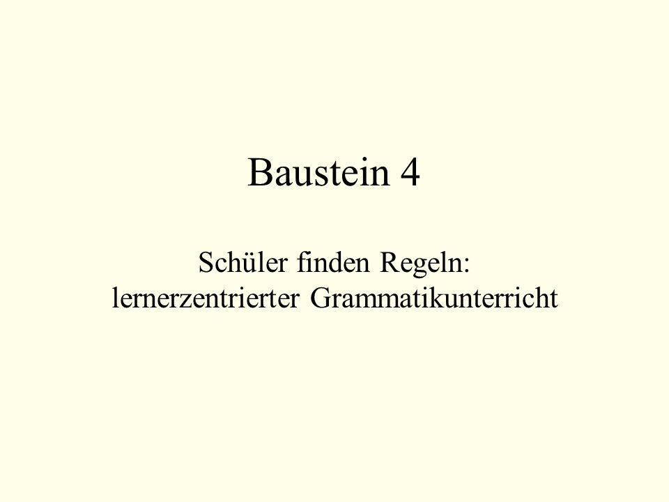 Baustein 4 Schüler finden Regeln: lernerzentrierter Grammatikunterricht