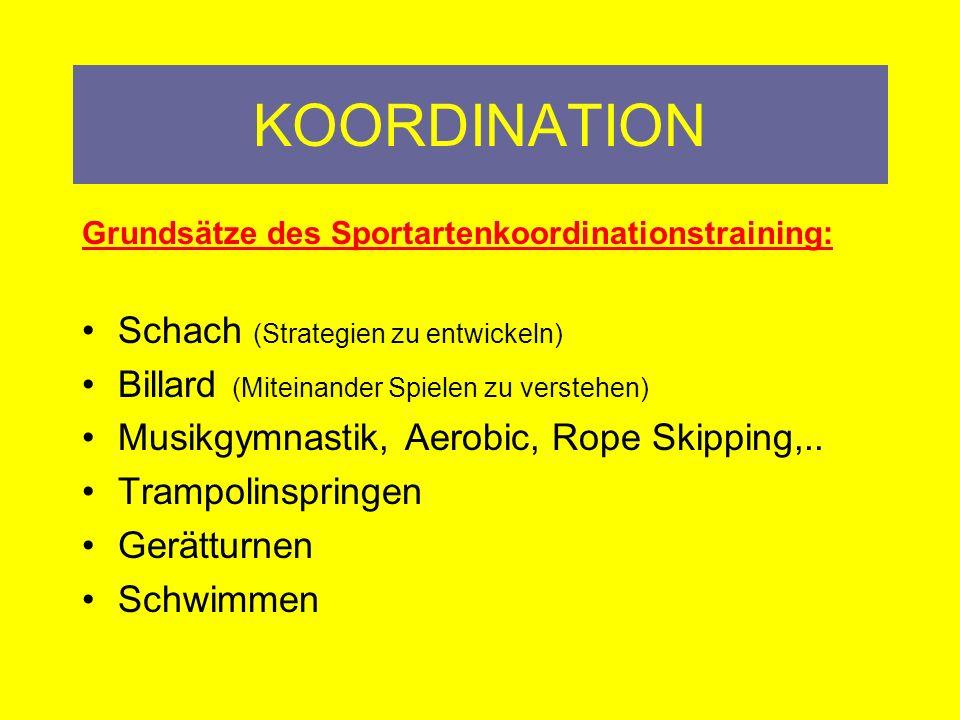 KOORDINATION Grundsätze des Sportartenkoordinationstraining: Gleichgewichtstraining emotional und nicht nur körperliches Gleichgewicht Lebensgleichgewicht