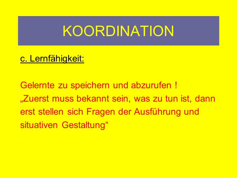 KOORDINATION b.Motorische Anpassungs- und Umstellungsfähigkeit Ski, Snowboard, Touren,..