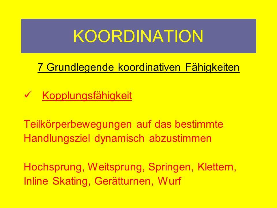 KOORDINATION 7 Grundlegende koordinativen Fähigkeiten Reaktionsfähigkeit Schnelle Bewegungseinleitung Ausführung Auf Signale Hindernisläufe, Rope Skipping, Sprint,