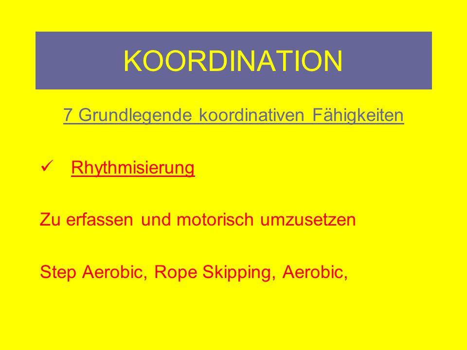 KOORDINATION 7 Grundlegende koordinativen Fähigkeiten Umstellungsfähigkeit Handlungsvollzug (motorische Aktion) auf das Handlungsprogramm veränderten Umgebungsbedingungen anzupassen Skifahren, Mountain Biken, Spiele