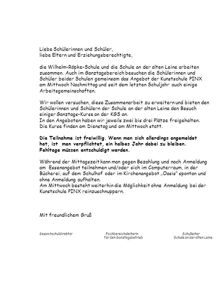 Liebe Schülerinnen und Schüler, liebe Eltern und Erziehungsberechtigte, die Wilhelm-Röpke-Schule und die Schule an der alten Leine arbeiten zusammen.