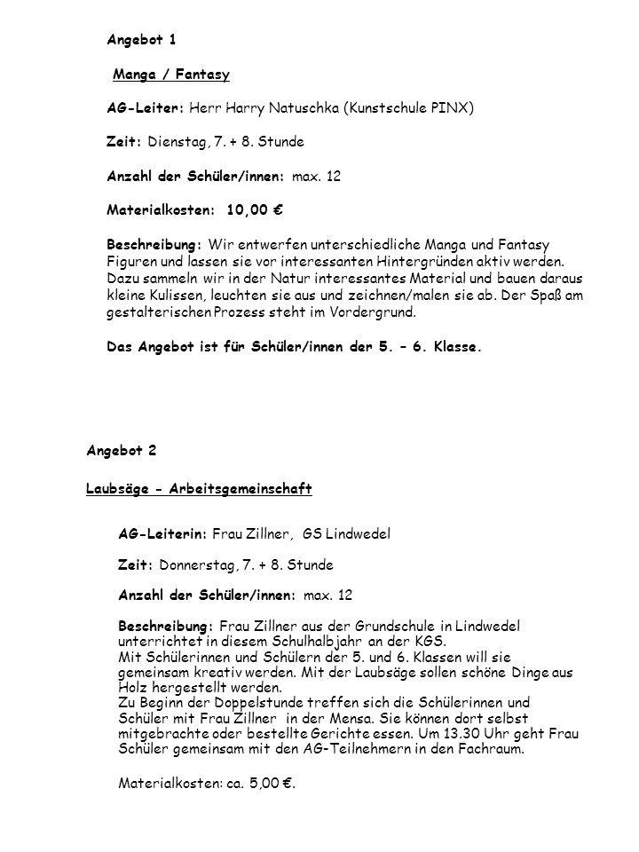 Angebot 1 Manga / Fantasy AG-Leiter: Herr Harry Natuschka (Kunstschule PINX) Zeit: Dienstag, 7.