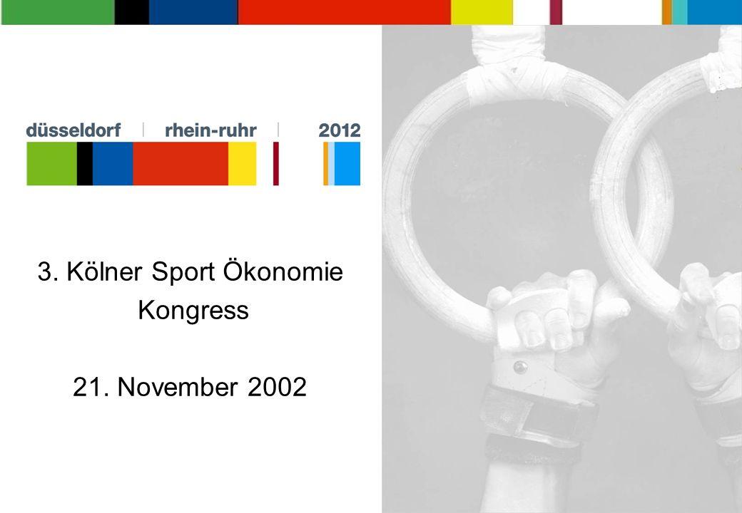 1 3. Kölner Sport Ökonomie Kongress 21. November 2002