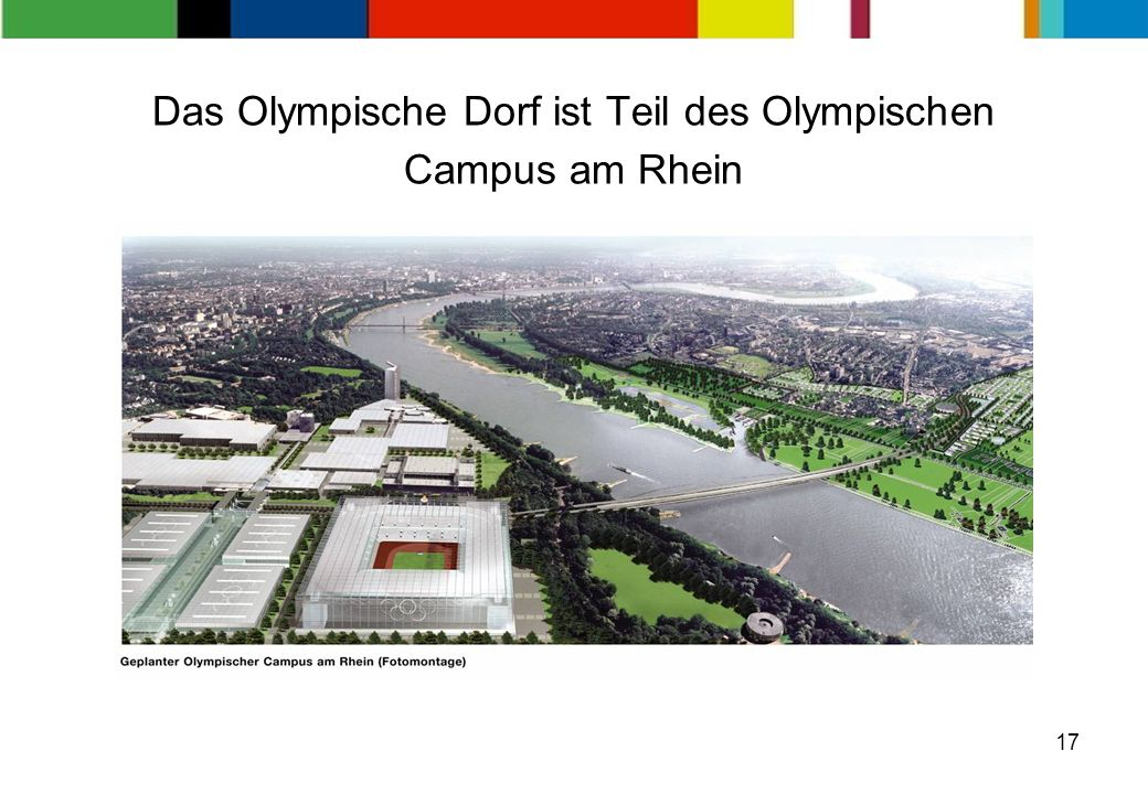 17 Das Olympische Dorf ist Teil des Olympischen Campus am Rhein
