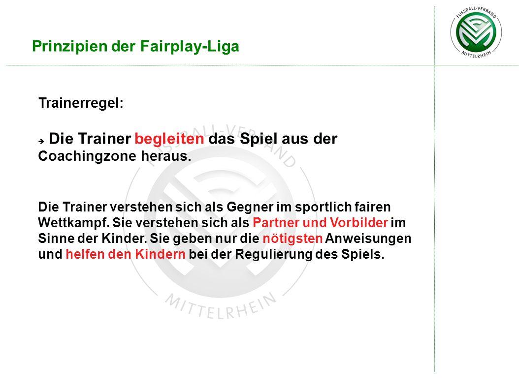 Prinzipien der Fairplay-Liga Trainerregel: Die Trainer begleiten das Spiel aus der Coachingzone heraus. Die Trainer verstehen sich als Gegner im sport