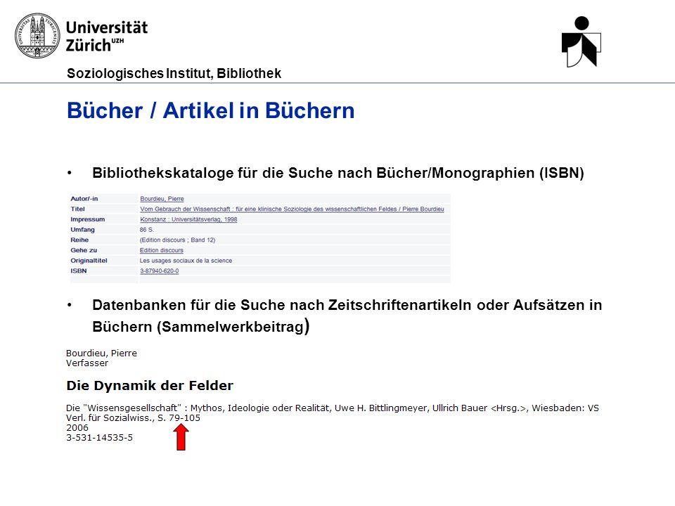 Soziologisches Institut, Bibliothek Zeitschriften / -artikel Datenbanken -> Suchen eines Artikel in einer Zeitschrift Bibliothekskataloge oder Elektron.