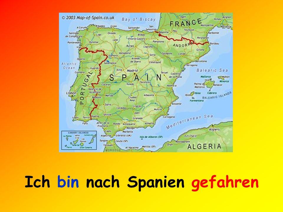 Ich bin nach Spanien gefahren