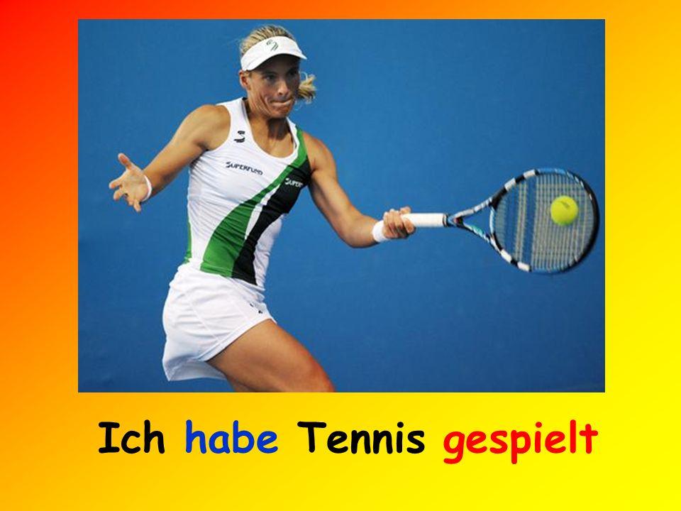 Ich habe Tennis gespielt