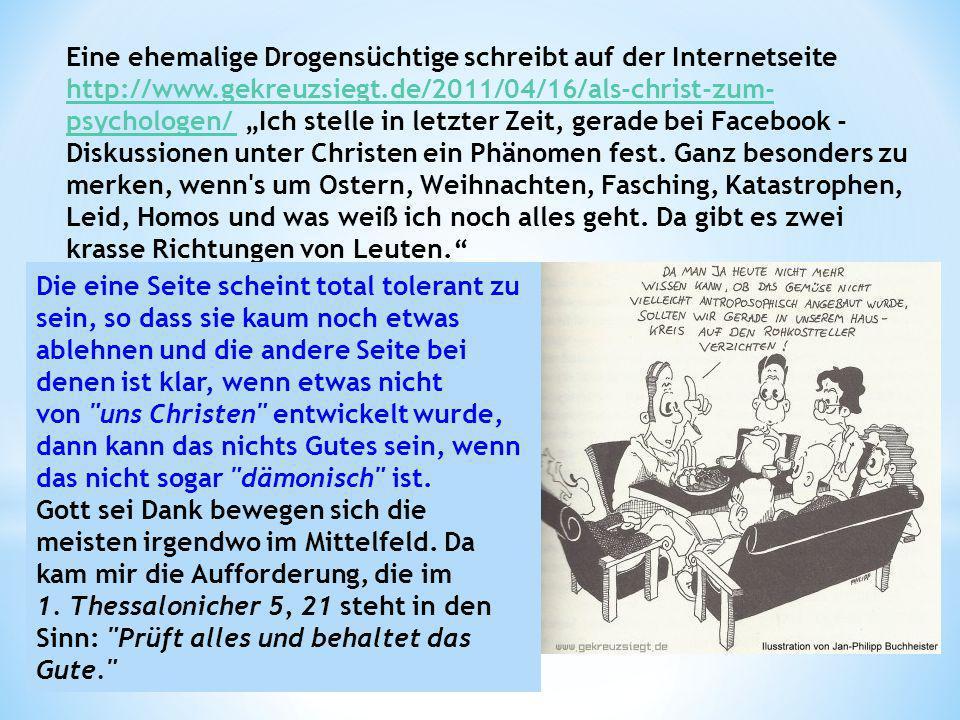 Was nützt die Psychologie? Wir haben doch die Bibel! 19 Eine ehemalige Drogensüchtige schreibt auf der Internetseite http://www.gekreuzsiegt.de/2011/0