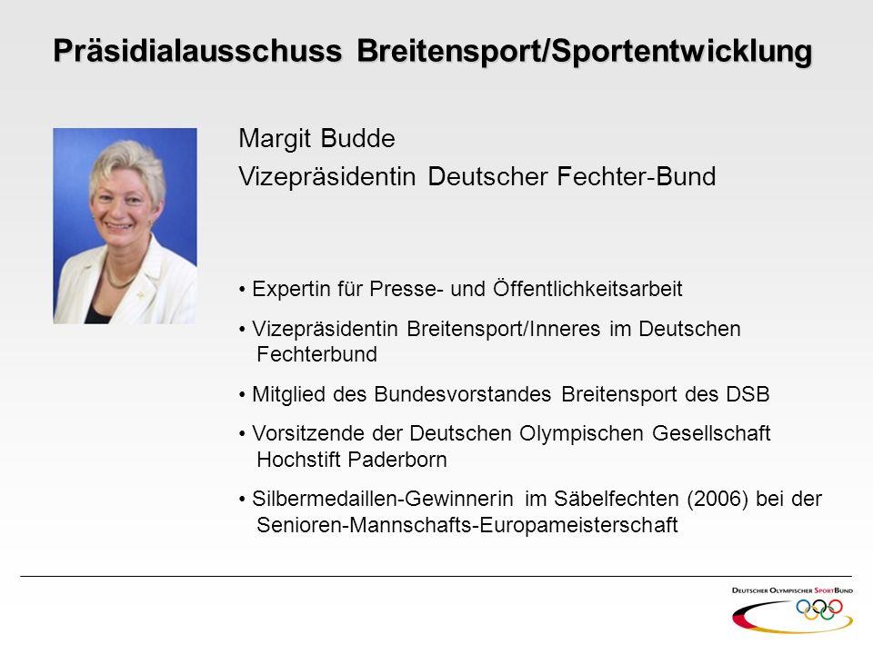 Margit Budde Vizepräsidentin Deutscher Fechter-Bund Expertin für Presse- und Öffentlichkeitsarbeit Vizepräsidentin Breitensport/Inneres im Deutschen F