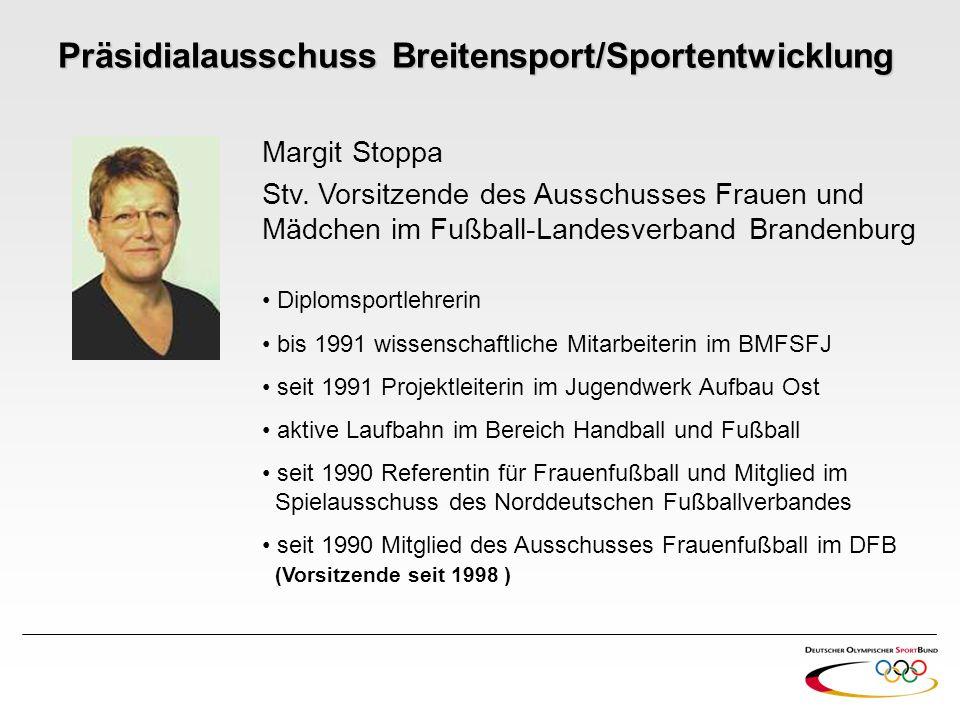 Margit Stoppa Stv. Vorsitzende des Ausschusses Frauen und Mädchen im Fußball-Landesverband Brandenburg Diplomsportlehrerin bis 1991 wissenschaftliche
