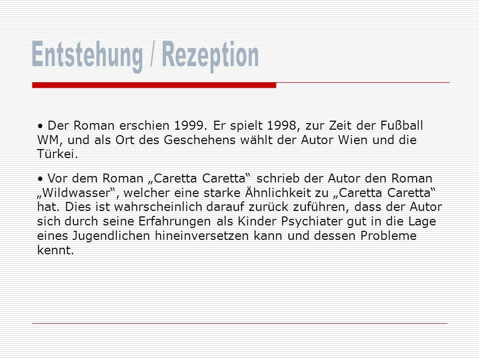 Der Roman erschien 1999. Er spielt 1998, zur Zeit der Fußball WM, und als Ort des Geschehens wählt der Autor Wien und die Türkei. Vor dem Roman Carett