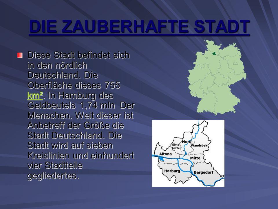 DIE ZAUBERHAFTE STADT Diese Stadt befindet sich in den nördlich Deutschland.