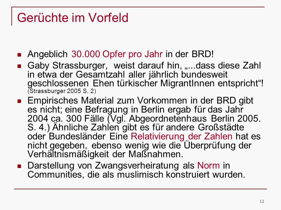 13 Gerüchte im Vorfeld Angeblich 30.000 Opfer pro Jahr in der BRD! Gaby Strassburger, weist darauf hin,...dass diese Zahl in etwa der Gesamtzahl aller