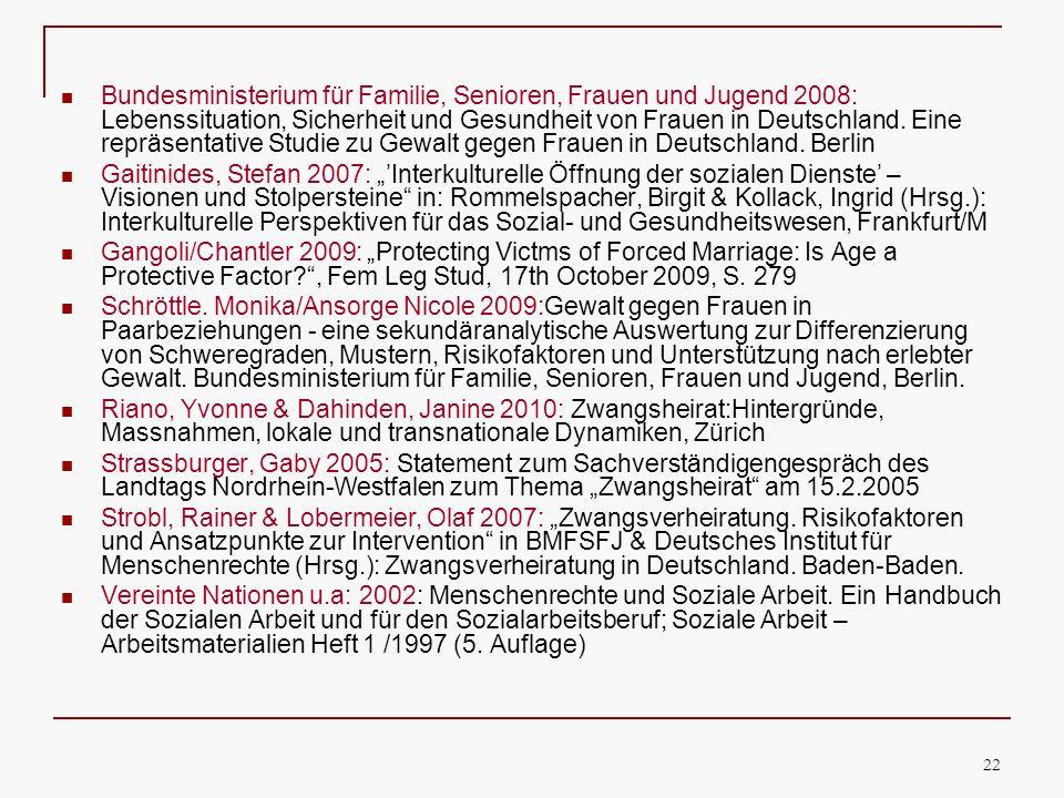 22 Bundesministerium für Familie, Senioren, Frauen und Jugend 2008: Lebenssituation, Sicherheit und Gesundheit von Frauen in Deutschland. Eine repräse