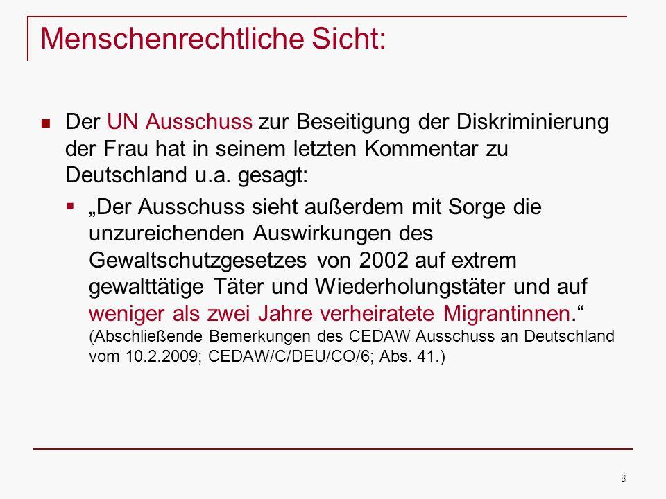 8 Menschenrechtliche Sicht: Der UN Ausschuss zur Beseitigung der Diskriminierung der Frau hat in seinem letzten Kommentar zu Deutschland u.a. gesagt: