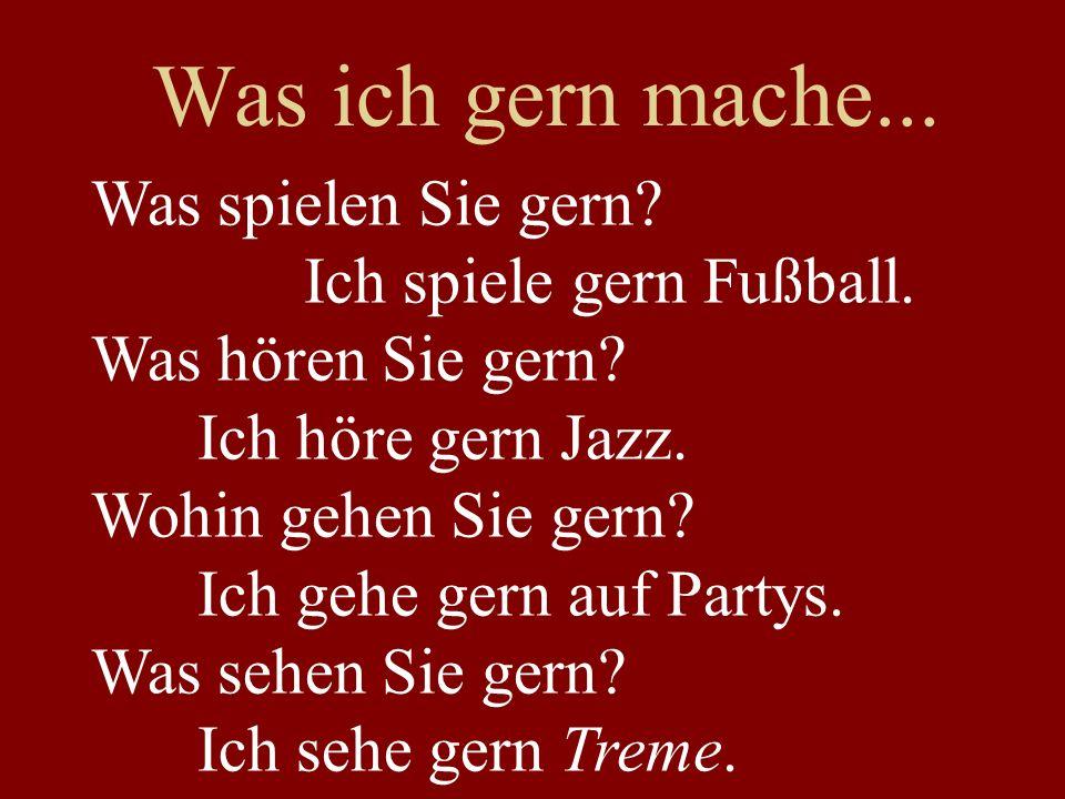 Was ich gern mache... Was spielen Sie gern. Ich spiele gern Fußball.