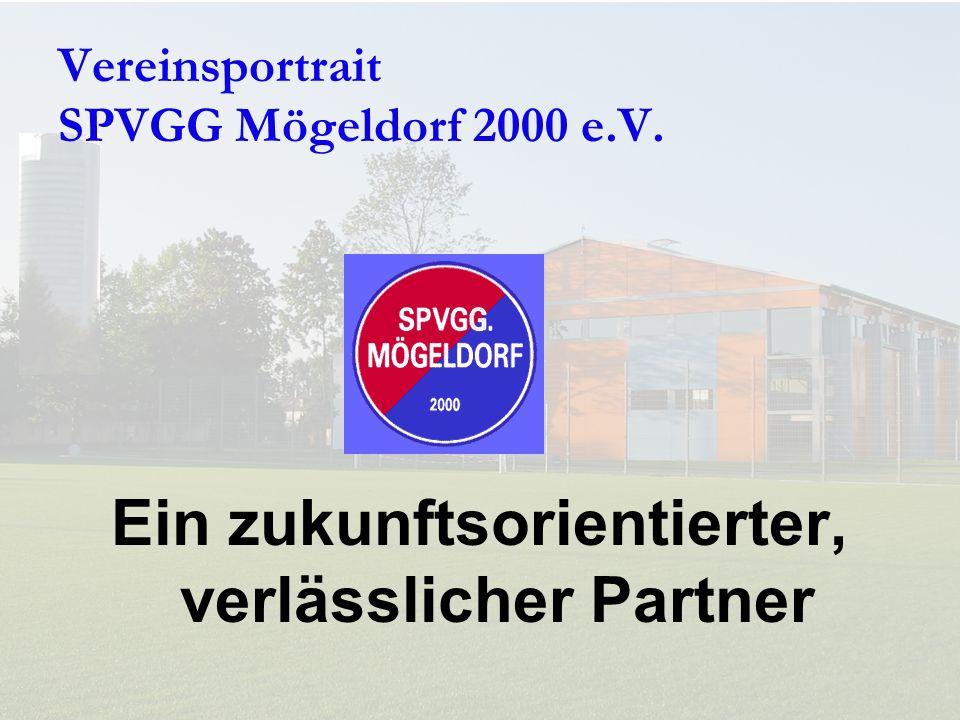 Vereinsportrait SPVGG Mögeldorf 2000 e.V. Ein zukunftsorientierter, verlässlicher Partner