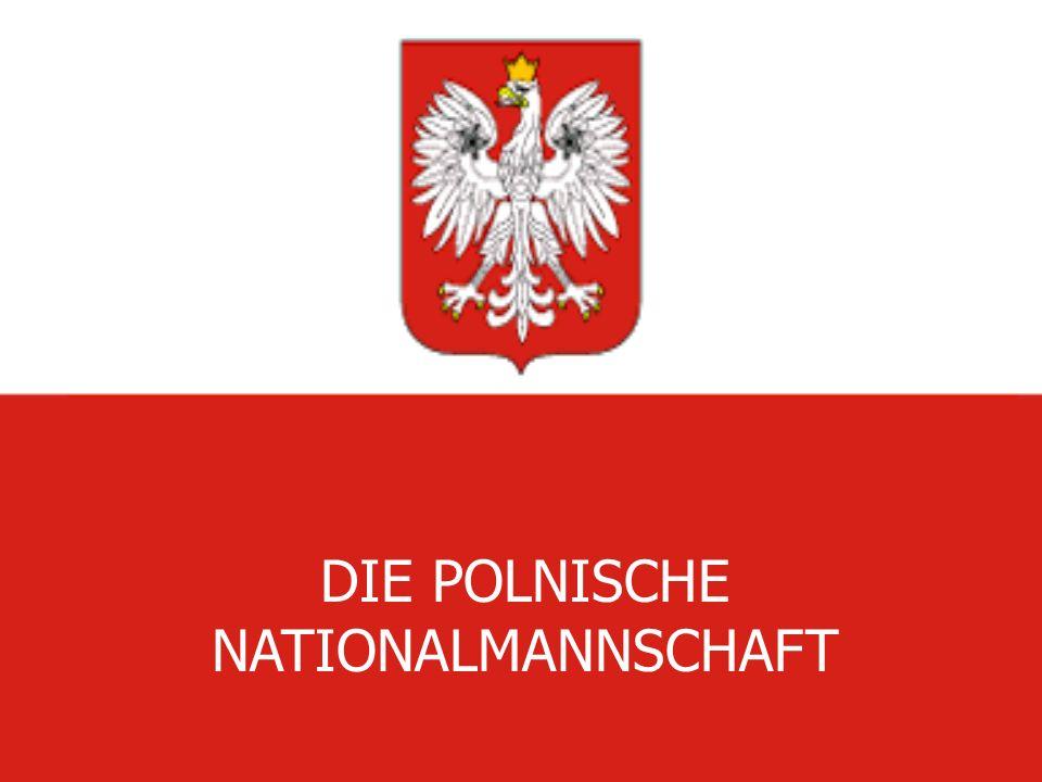 DIE POLNISCHE NATIONALMANNSCHAFT