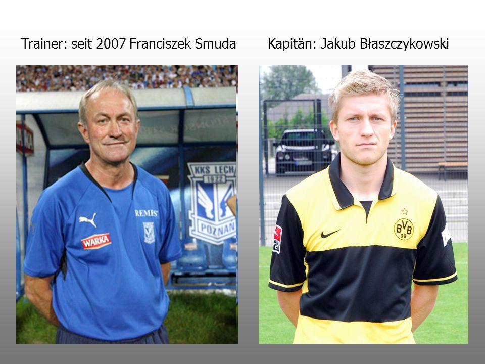 Kapitän: Jakub BłaszczykowskiTrainer: seit 2007 Franciszek Smuda