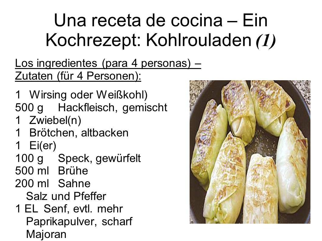 Una receta de cocina – Ein Kochrezept: Kohlrouladen (1) Los ingredientes (para 4 personas) – Zutaten (für 4 Personen): 1 Wirsing oder Weißkohl) 500 g