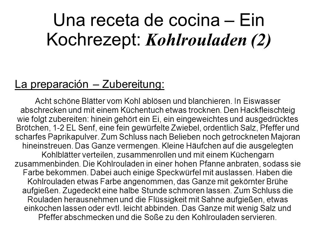 Una receta de cocina – Ein Kochrezept: Kohlrouladen (2) La preparación – Zubereitung: Acht schöne Blätter vom Kohl ablösen und blanchieren. In Eiswass