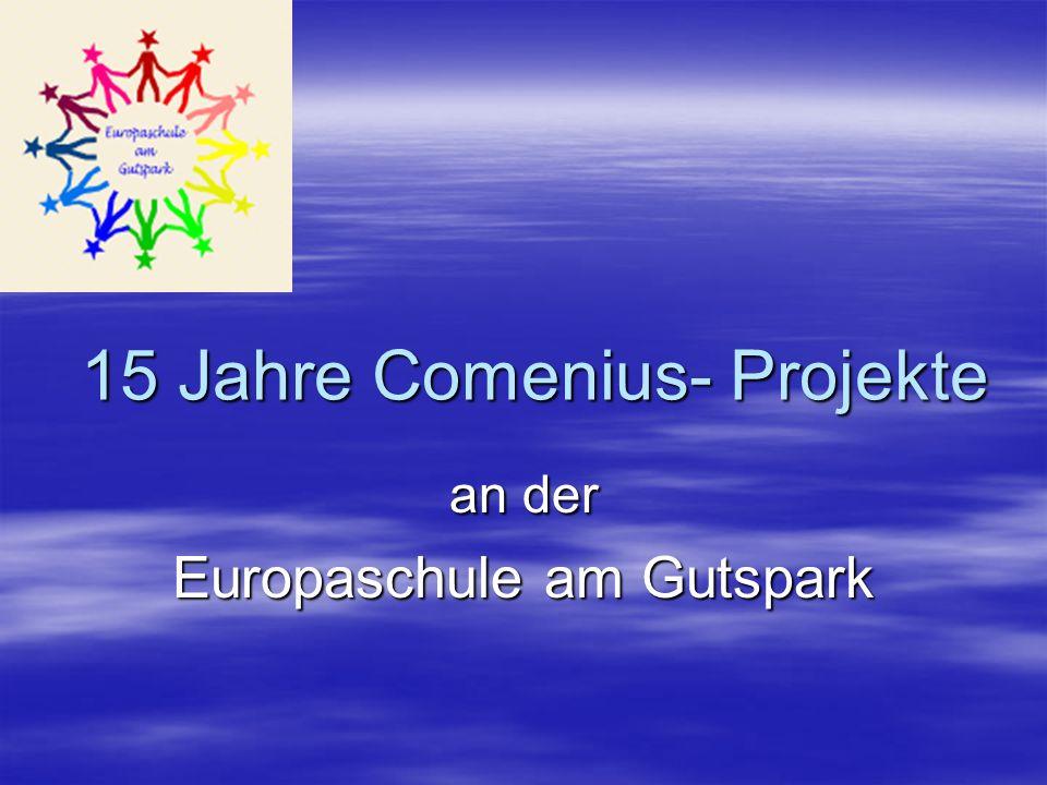 an der Europaschule am Gutspark 15 Jahre Comenius- Projekte