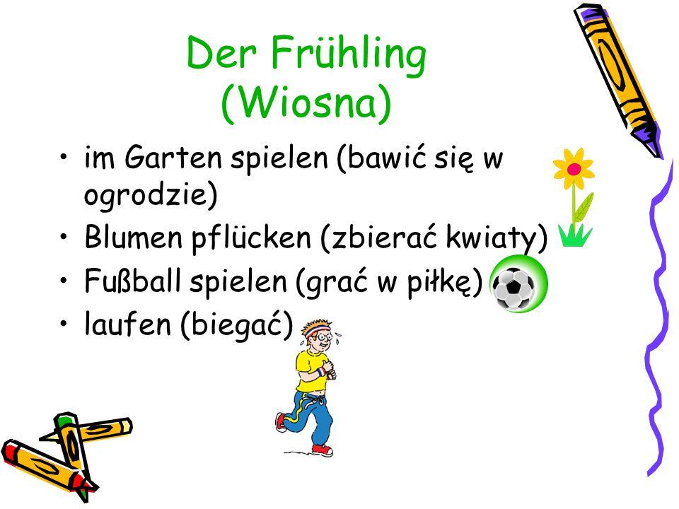 Der Frühling (Wiosna) Ich spiele im Garten.(Bawię się w ogrodzie.) Ich pflücke Blumen.