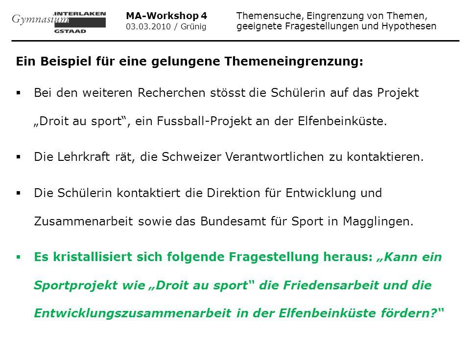 MA-Workshop 4 Themensuche, Eingrenzung von Themen, 03.03.2010 / Grünig geeignete Fragestellungen und Hypothesen Ein Beispiel für eine gelungene Themen