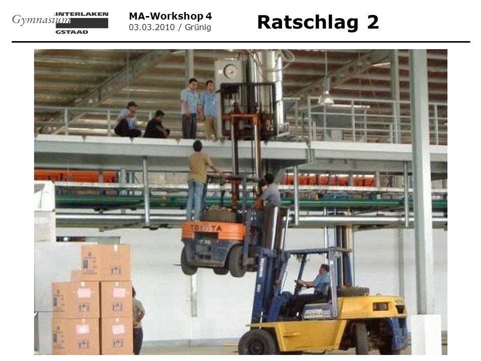 MA-Workshop 4 03.03.2010 / Grünig Ratschlag 2