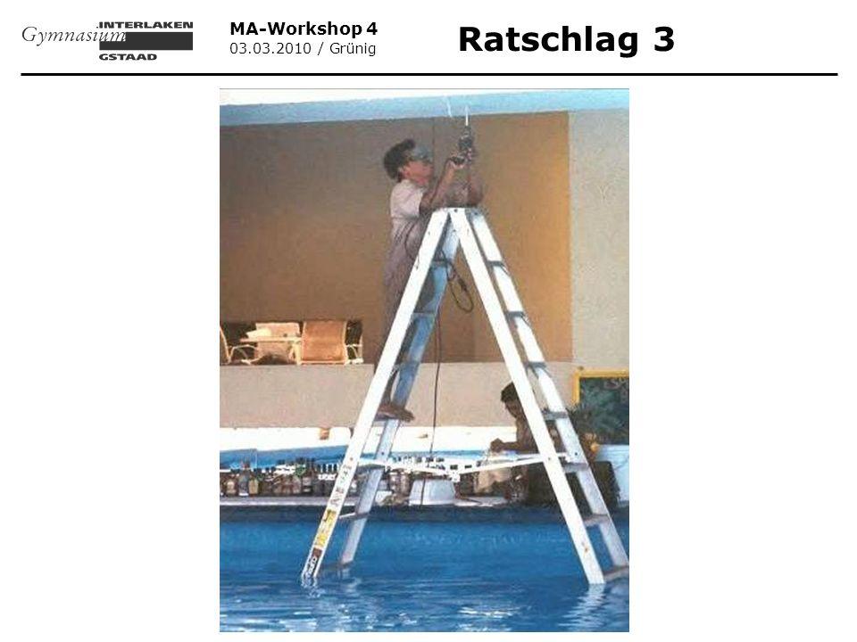 MA-Workshop 4 03.03.2010 / Grünig Ratschlag 3