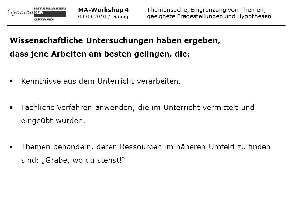 MA-Workshop 4 Themensuche, Eingrenzung von Themen, 03.03.2010 / Grünig geeignete Fragestellungen und Hypothesen