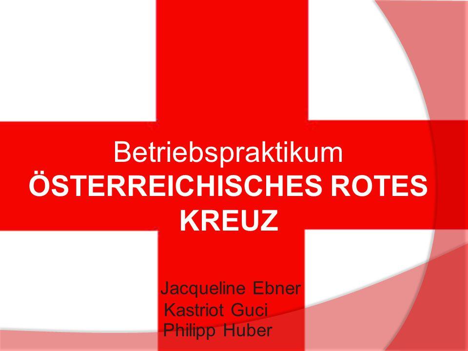 Erfahrungen : Tagesablauf in einem Büro Funktionsweise des Roten Kreuzes Offener Umgang mit anderen Menschen Jacqueline Ebner, Kastriot Guci, Philipp Huber Österreichisches Rotes Kreuz